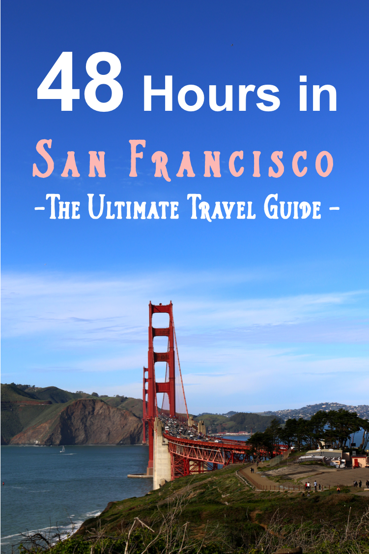 48 hours in san francisco a travel guide for Travel guide san francisco